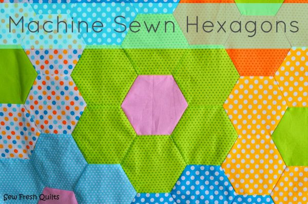 Tutorial for Sewing Hexagons by Machine