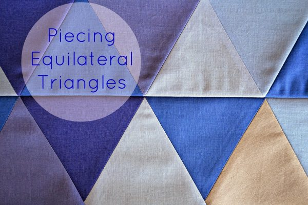 Equilateral Triangle Quilt Tutorial – Part 2