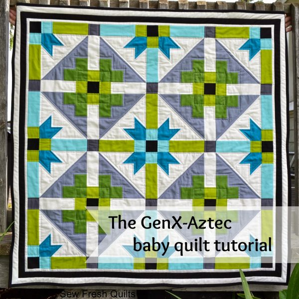GenX-Aztec Baby Quilt with Tutorial